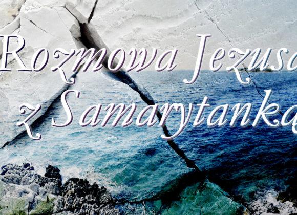 Rozmowa Jezusa z Samarytanką