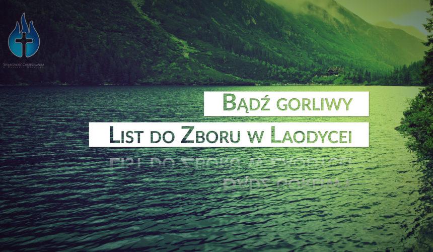 List do Zboru w Laodycei – Bądź gorliwy
